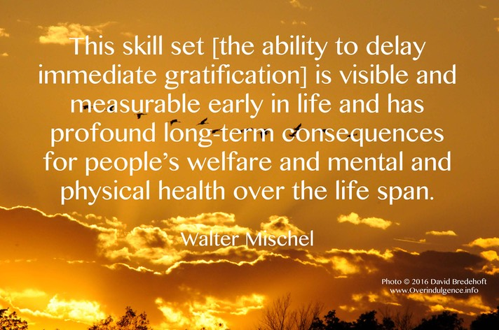 Delayed gratification and life consequences Walter Mischel www.overindulgence.info edited-1