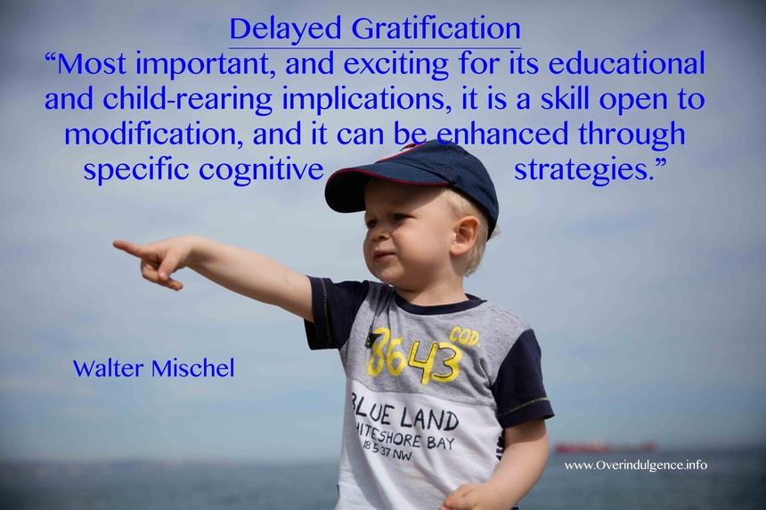 Delayed Gratification Quote by Walter Mischel www.overindulgence.info edited-2