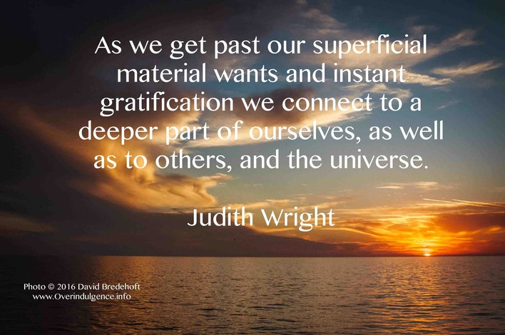 Judith Wright quote on instant gratification edited-1